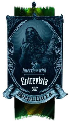 Exclusiva entrevista con Sepultura, Machine Messiah - A killer Metal interview with Sepultura, Machine Messiah